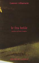 Laurent ALBARRACIN  'Le Feu brûle'