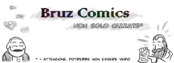 Bruz Comics - Non solo cazzate*