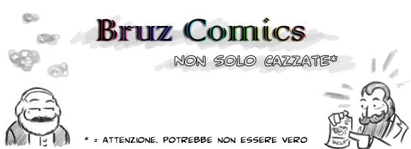 Bruz Comics - Non solo cazzate*