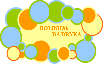 Bolinhas da Dryka