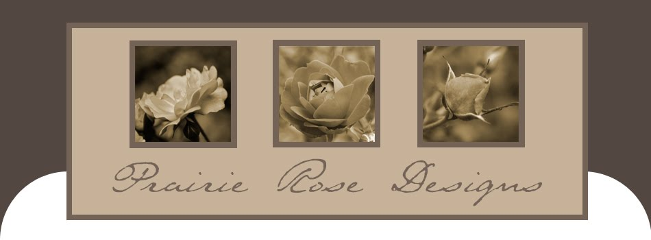 Prairie Rose Designs Gallery