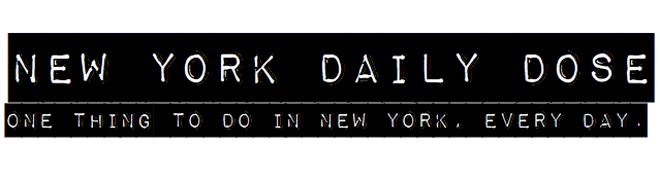 New York Daily Dose - One thing to do in New York City, every day.