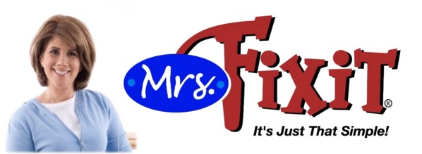 It's Just that Simple!  - Mrs. FIXIT