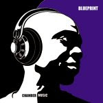 "Blueprint ""Chamber Music"" CD"