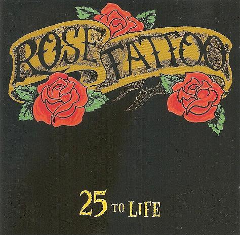 ¿Qué Estás Escuchando? - Página 29 Rose+Tattoo+-+25+to+Life
