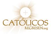 CRISTIANOS CATOLICOS REGRESEN