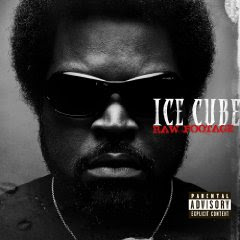 Ice Cube - Raw Footage 1. What Is A Pyroclastic Flow? (Explicit) 2. I Got My Locs On (Explicit) 3. It Takes A Nation (Explicit) 4. Gangsta Rap Made Me Do It (Explicit) 5. Hood Mentality (Explicit)