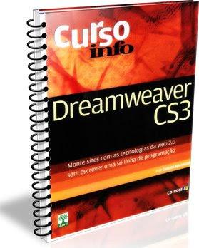 Apostila completa de Dreamweaver CS3 Ótima apostila sobre o Dreamweaver CS3, ideal para quem está começando o utilizar o programa e deseja se familiarizar com ele