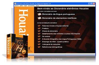 Dicionário Eletrônico Houaiss Dicionário Eletrônico Houaiss é rápido, versátil e simples de ser utilizado, o Houaiss digital traz o que há de mais atual em termos de dicionários eletrônicos, dentro e fora do Brasil,