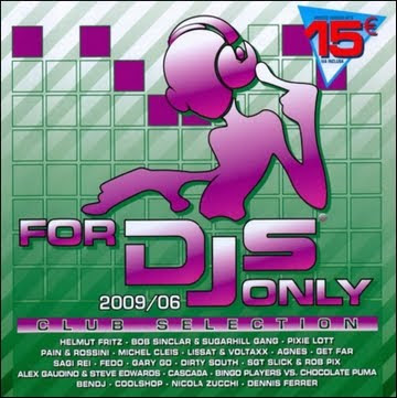 For Djs Only 2009 CD1 01.Helmut Fritz - Ca M'Unerve (Extended Mix) [05:56] 02.Bob Sinclar & Sugarhill Gang - LaLa Song (CCC vs. DJFB) [04:09]