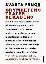 Martin Bladh & Bo I. Cavefors : Grymhetens Teater Dekadens.