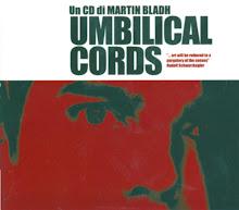 MARTIN BLADH - UMBILICAL CORDS
