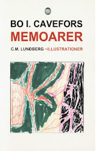 Bo I. Cavefors MEMOARER / illustrationer AV c.m. lUNDBERG / sTYX fÖRLAG