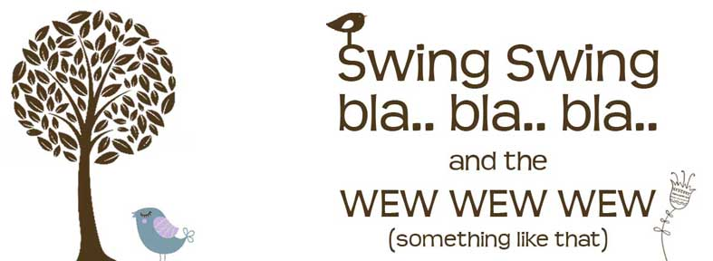 swing swing.. bla.. bla.. bla.. and the wew wew wew