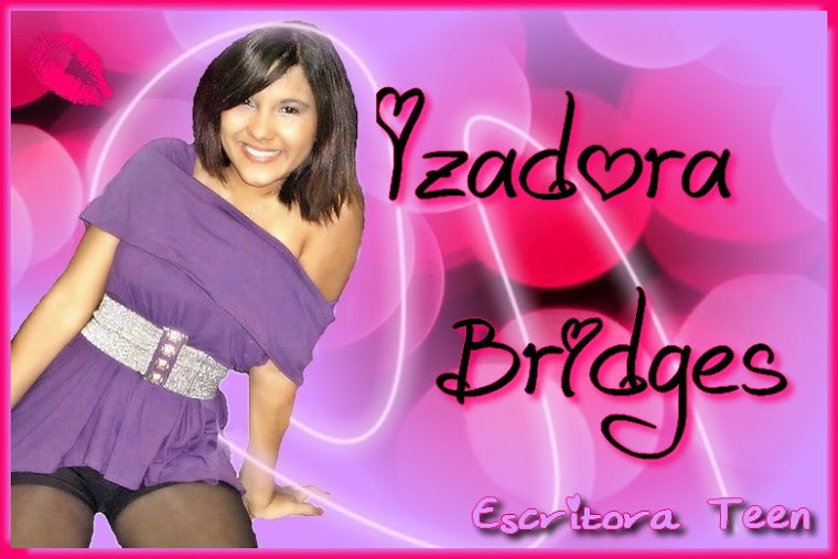 *-*  Izadora Bridges - Escritora Teen.  *-*