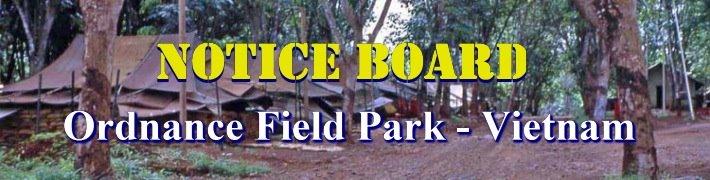 ORDNANCE FIELD PARK - VIETNAM - 1966 / 1972  NOTICE BOARD