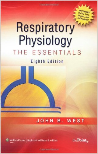 Respiratory Physiology: The Essentials by John B. West 8th edition CHM