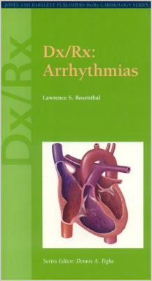 Dx/Rx: Arrhythmias (Jones and Bartlett Publishers DX/RX Cardiology) (Dx/Rx Cardiology Series) Dx+Rx+arrhythmias