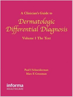 A Clinician's Guide to Dermatologic Differential Diagnosis (Encyclopedia of Differential Diagnosis i  DERMATOLOGIC+DIFFERENTIAL+DIAGNOSIS