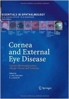 Cornea and External Eye Disease: Corneal Allotransplantation, Allergic Disease and Trachoma (Essentials in Ophthalmology) - 2010 Edition EYE+DISEASE