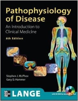 Pathophysiology of Disease An Introduction to Clinical Medicine 6th Edition CHM