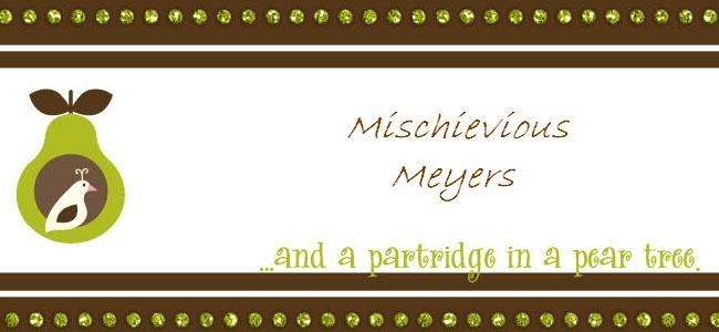 Mischievious Meyers