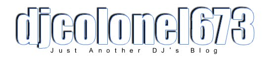 Just another djs blog! by Canadian DJ The Colonel