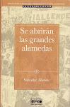 """Prologuista y Editor de: Allende, """"Se abrirán las grandes alamedas"""", Monte Ávila Editores, 2008"""