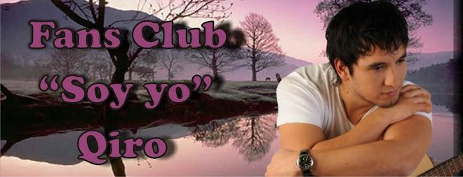 "Fans Club ""Soy yo"" QIRO"