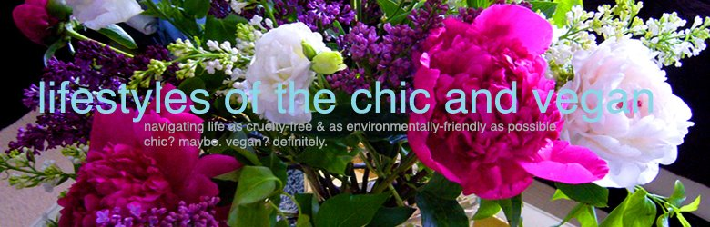 Lifestyles of the Chic & Vegan