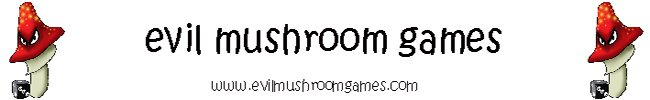 Evil Mushroom Games