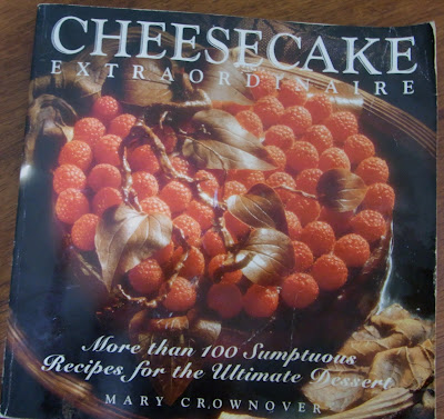 COOK FROM THE BOOK...: CHEESECAKE EXTRAORDINAIRE - Mary Crownover