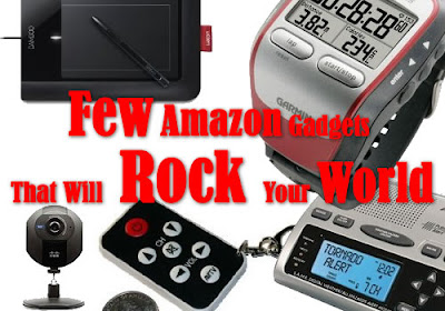 A Few Amazon Gadgets That Will Rock Your World