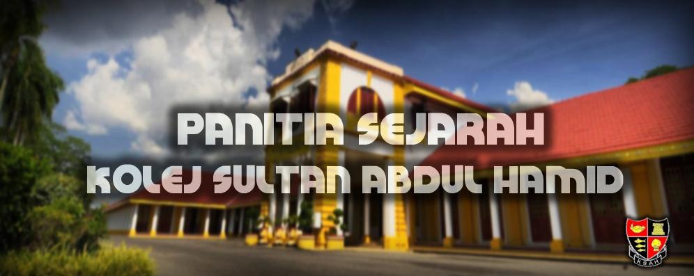PANITIA SEJARAH KOLEJ SULTAN ABDUL HAMID