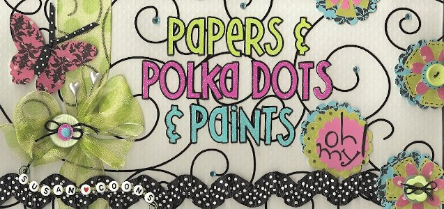 papers and polka dots and paints, oh my!