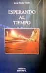 ESPERANDO AL TIEMPO, de Javier Perales
