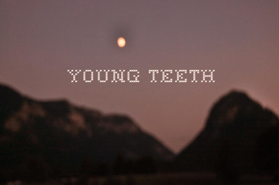Young Teeth Young Teeth
