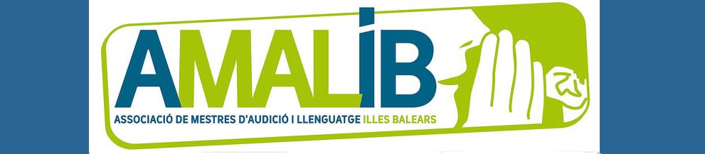 AMALIB: ASSOCIACIÓ DE MESTRES D' AUDICIÓ I LLENGUATGE DE LES ILLES BALEARS