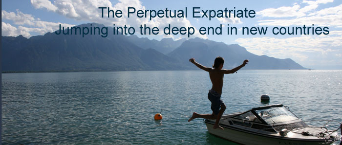 The Perpetual Expatriate - Jumping into the deep end in new countries