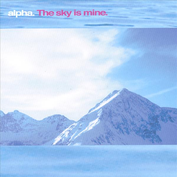 Alpha - The Sky Is Mine