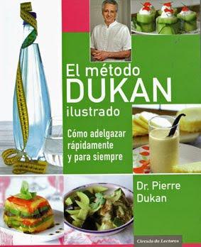 El método Dukan ilustrado: Como adelgazar rápidamente y para siempre - Pierre Dukan Elmetododukan
