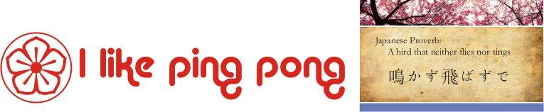 i like ping pong