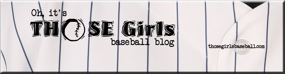 Oh, It&#39;s THOSE Girls: Baseball Blog