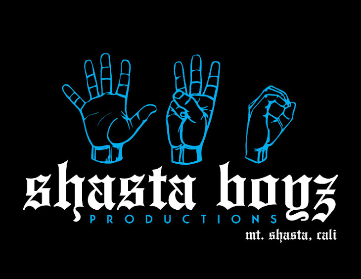 Shasta Boyz Productions © 2009&2010