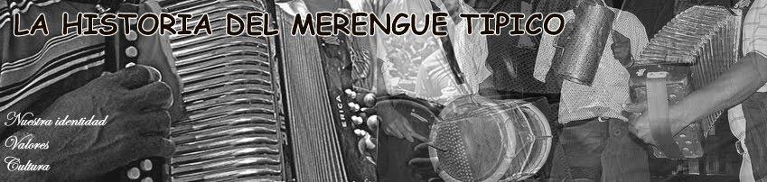 LA HISTORIA DEL MERENGUE TIPICO