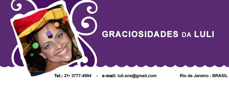 GRACIOSIDADES DA LULI