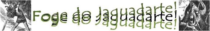 Foge do Jaguadarte!