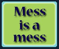 Mess Is A Mess