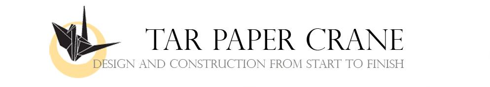 Tar Paper Crane - A Remodeling Blog