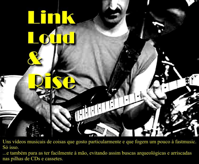 Link Loud & Rise